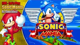 LIVE - Sonic Mania Knuckles Gameplay thumbnail