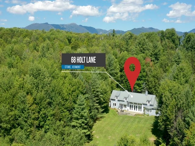 Video Tour of 68 Holt Lane Stowe, Vermont Home for Sale