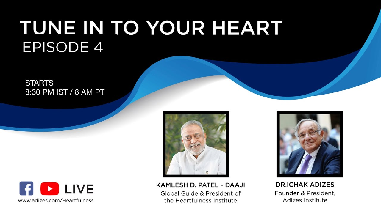 Tune in to your Heart | Episode 4 | Spiritual and Social Life | Daaji | Dr. Adizes