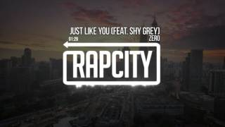 Zero - Just Like You (Feat. Shy Grey)