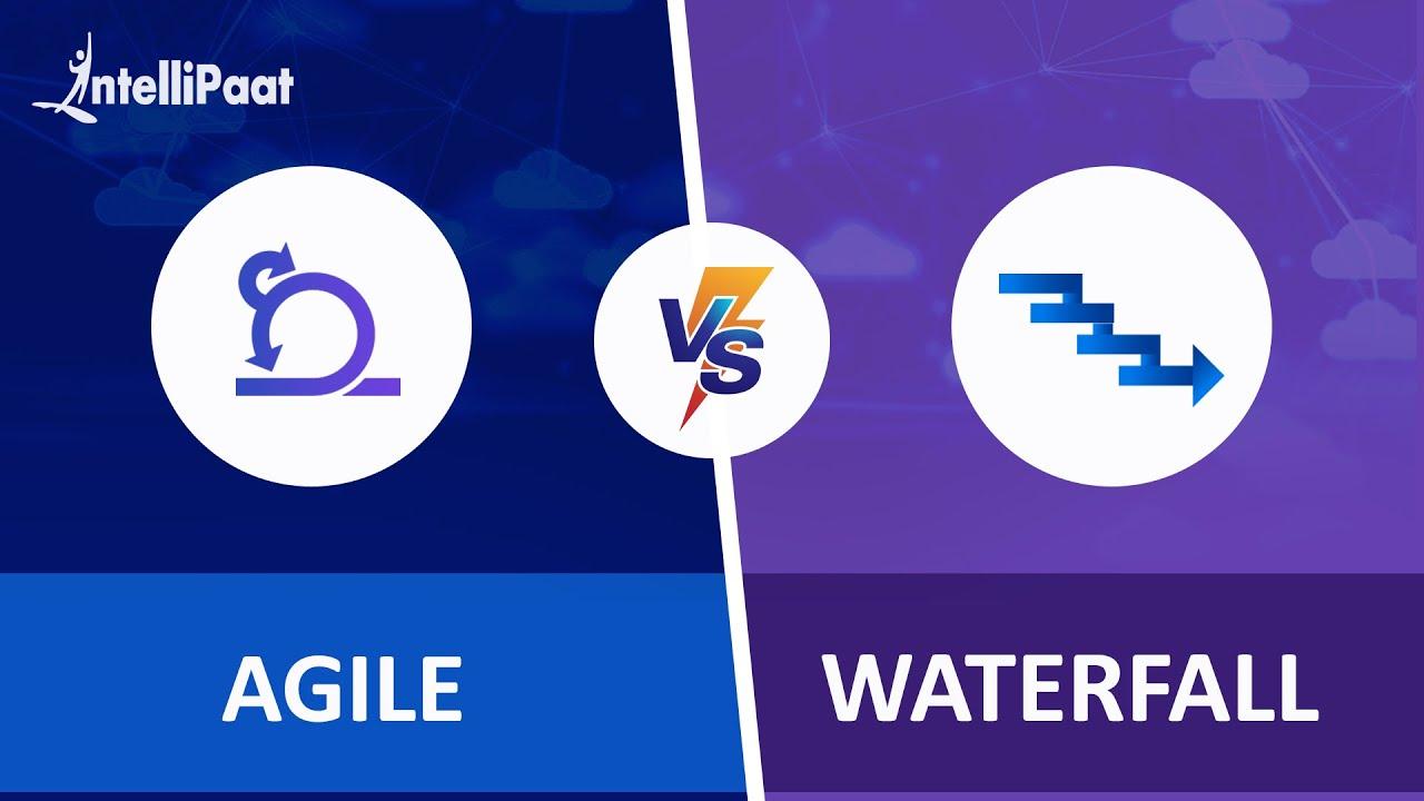 Agile vs Waterfall Methodology | Difference between Agile and Waterfall | Intellipaat