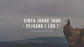 CINTA JARAK JAUH ( PEJUANG LDR ) | Musikalisasi Puisi