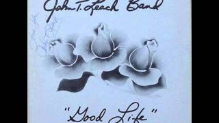 John T. Leach Band - Good Life 1976 (FULL ALBUM) [Southern Rock | Prog Rock]