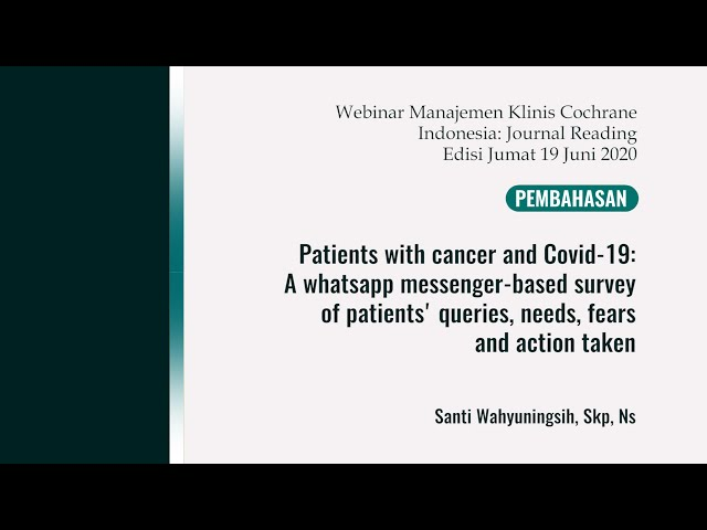 Pembahas2: Patients with cancer & Covid-19: A whatsapp messenger-based survey of patients' queries,