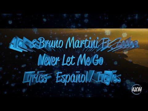 Alok Ft. Bruno Martini & Zeeba - Never Let Me Go   Lyrics Español/Inglés