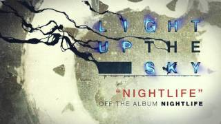 Light Up The Sky - NightLife