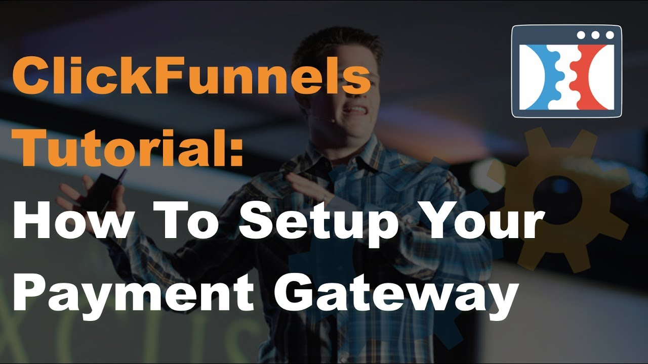 ClickFunnels Tutorial :: Payment Gateway :: Stripe Setup