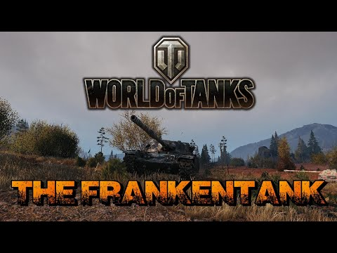 World Of Tanks - The Frankentank