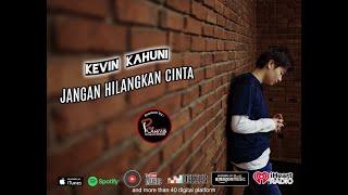 Download Jangan Hilangkan Cinta - Kevin Kahuni | (Official Music Video)