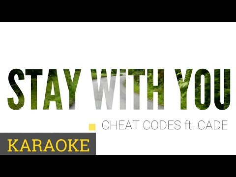 Cheat Codes ft. Cade - Stay With You Karaoke Version