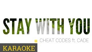 Cheat Codes ft. Cade - Stay With You [Karaoke Version]