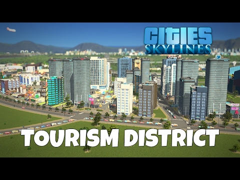 Working on the Tourism District - Cities Skylines Gameplay - EP 16
