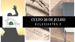 CULTO COMPLETO ECLESIASTES 3