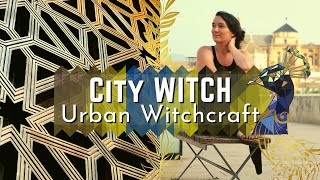 How to be a Witch in the City | Tips and Tricks for city witches