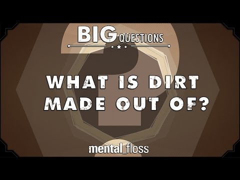What is dirt made out of? - Big Questions (Ep. 15)