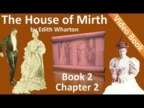Book 2 - Chapter 02 - The House of Mirth by Edith Wharton