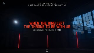 When the King Left the Throne to be With us | A Cinematic Christmas Eve Production