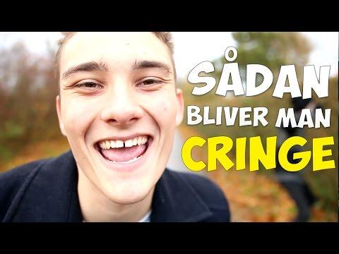 SÅDAN BLIVER MAN CRINGE