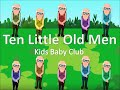 Ten Little Old Men - Kids Baby Club (Audio)