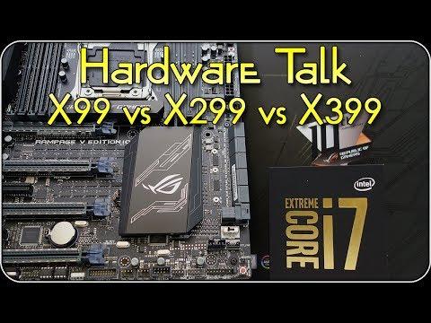 Hardware Talk [2017] — X99 vs X299 vs X399