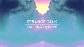 Strange Talk - Falling In Love