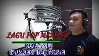 BUKANG BURUNG BAJINGAN   LAGU POP MANADO   COVER : FERDY L