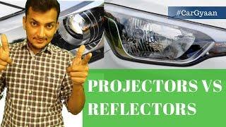 Projectors vs Reflectors : कोनसा बेहतर ?