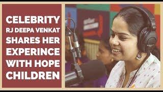 Hello FM 106.4 Celebrity RJ Deepa Venkat Shares Her Experince With HoPE children