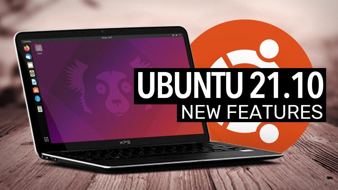 Ubuntu 21.10: What's New?