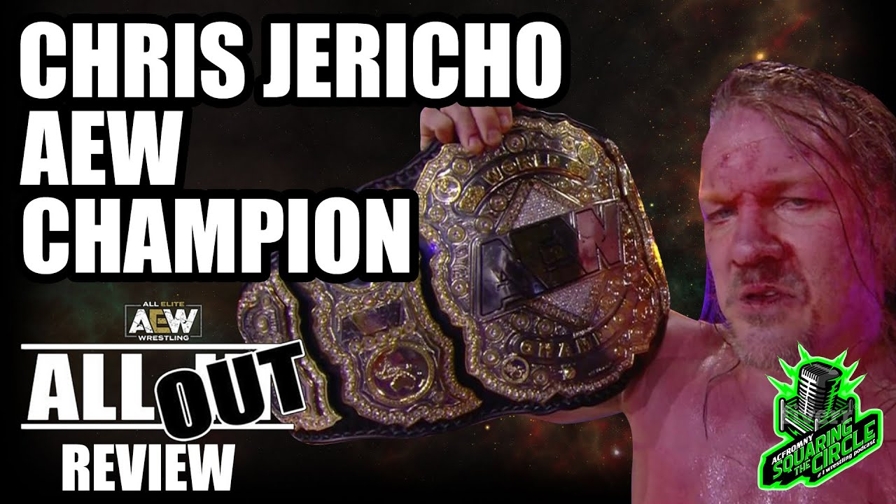 AEW All Out Results: News And Notes After Chris Jericho Becomes The First AEW World Champion