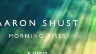Aaron Shust- Morning Rises (Preview)