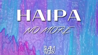Haipa - No More (Original Mix)