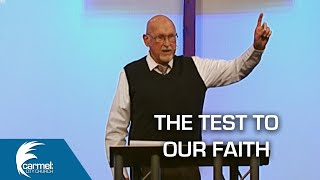 The Test To Our Faith | Ken Suckling