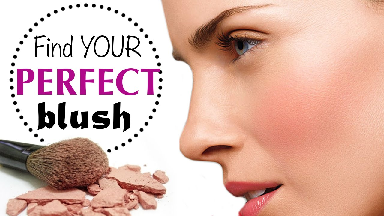 How To Choose The PerfectBlush
