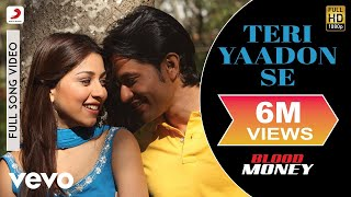 Teri Yaadon Se (Full Video Song) | Blood Money