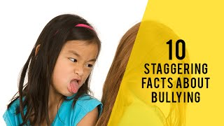 10 Staggering Facts about Bullying