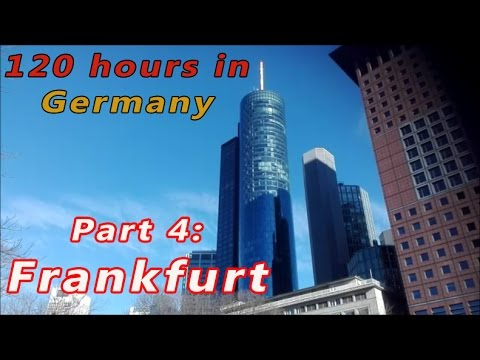 120 Hours in... Germany. Pt. 4: Frankfurt