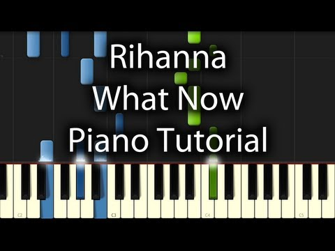 Rihanna - What Now Tutorial (How To Play on Piano)