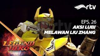 Download Video Legend Hero RTV : Aksi Lubi Melawan Liu Zhang (Episode 26)    Full MP3 3GP MP4