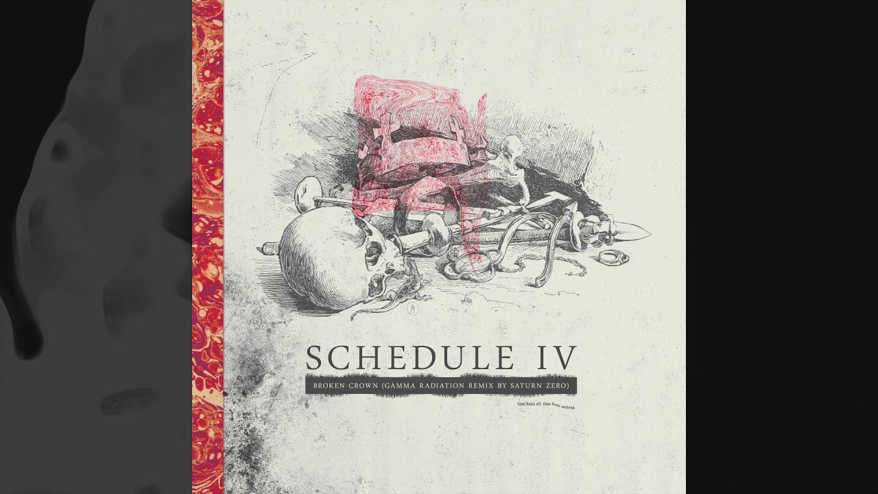 Schedule IV - Broken Crown (Gamma Radiation remix by Saturn Zero)