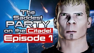 Let's Kill All Our Friends In Mass Effect - The Saddest Party On The Citadel Episode 1