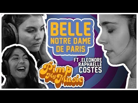 """PIMP MY MUSIC #4 - LE CLIP - """"Belle"""" Avec Raphaëlle Et Eleonore Costes"""