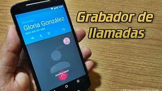 Cómo grabar llamadas fácil y rápido desde tu móvil Android