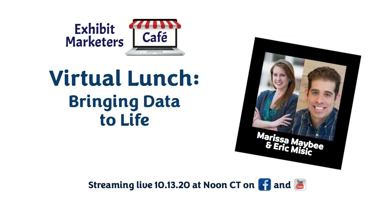 Recap: Virtual Lunch in the Exhibit Marketers Café - Bringing Data to Life