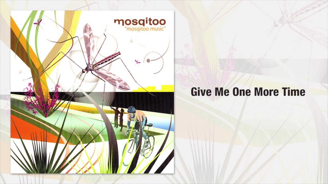 Mosqitoo – Give Me One More Time (Official Audio)