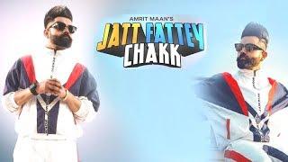 Amrit Maan Jatt Fattey Chakk Official Desi Crew Latest Punjabi Songs 2019