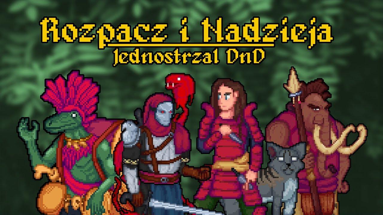 Rozpacz i Nadzieja / Jednostrzał DnD / Barto, Kubix, Roch, Puma, Bazgram