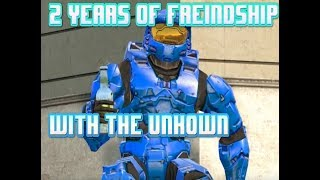 2 Years freindship with the Unkown