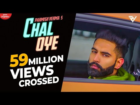 Chal Oye (Official Video) Parmish Verma | Desi Crew | Latest Punjabi Songs 2019