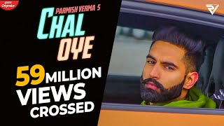 Chal Oye Official Video Parmish Verma Desi Crew Latest Punjabi Songs 2019